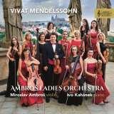 Ambroš Miroslav;Ambroš Ladies Orchestra-Mendelssohn-Bartholdy: Vivat Mendelssohn