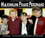 Chrome Dreams Maximum Franz Ferdinand: Interview