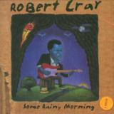 Cray Robert Some Rainy Morning