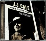 Cale J.J. Anyway The Wind Blows