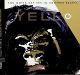 Yello You Gotta Say Yes To Another Excess + 6